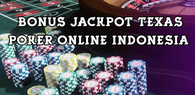 Bonus-Jackpot-Texas-Poker-Online-Indonesia